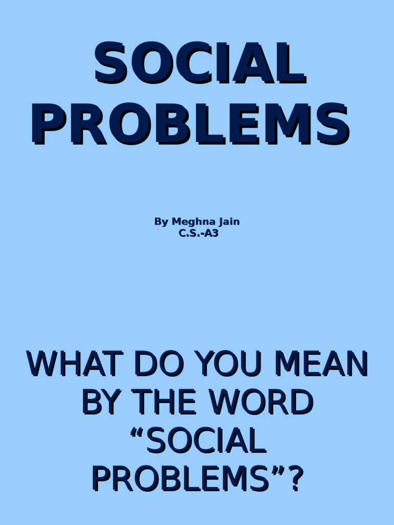 essays on problems in society Problems in today's society there are many problems right now in the society some of these problems can be easily solved, or can be impossible to solve depending how bad.