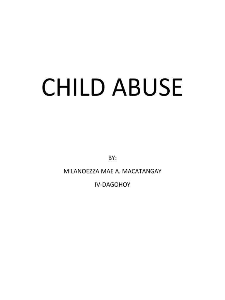thesis statement on physical child abuse Child abuse thesis what is child abuse child physical child abuse this study will give you very clear understanding to develop child abuse thesis statement.
