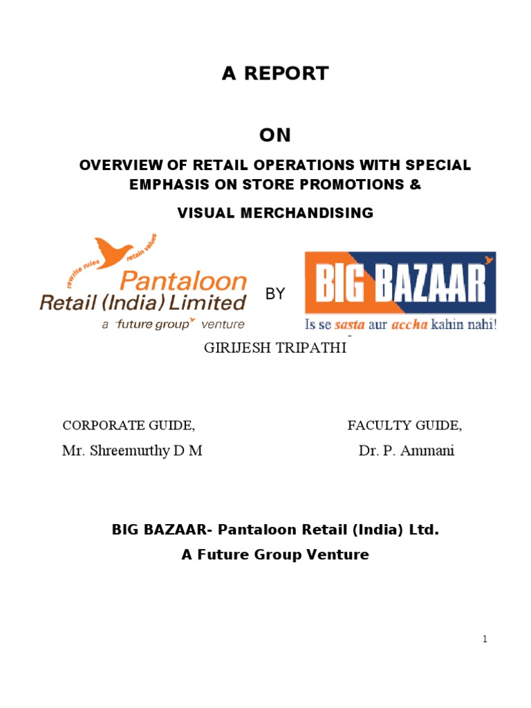 "project report on sales strategy of big bazaar A study on retail management with big bazaar (mba project) introduction to retailing: ""retailing is a distinct, diverse and dynamic sector""."