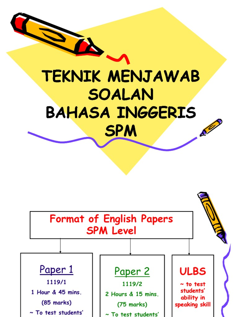 bahasa inggeris spm essay Contoh karangan bahasa inggeris friends friends are people whom we turn to when our spirits need a lift label essays for spm candidates reaksi.