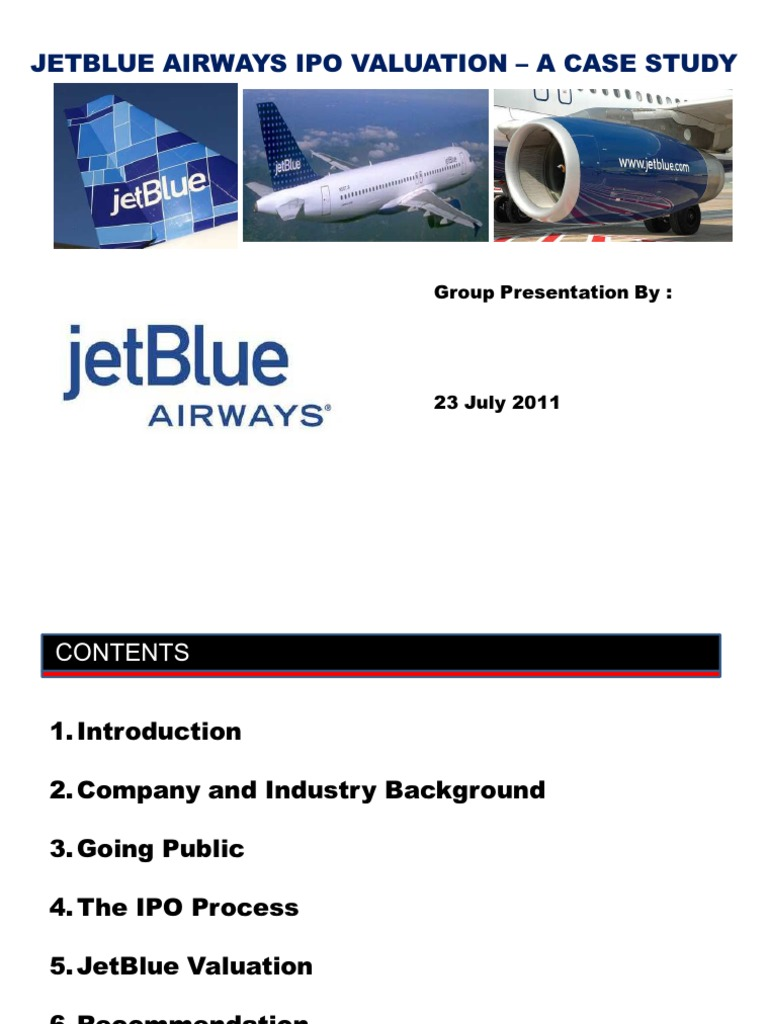 case study jetblue airlines Jetblue airways ipo valuation case solution, this case examines the april 2002 decision of jetblue management to the ipo of jetblue stock during one of the worst times in the history of airline price.