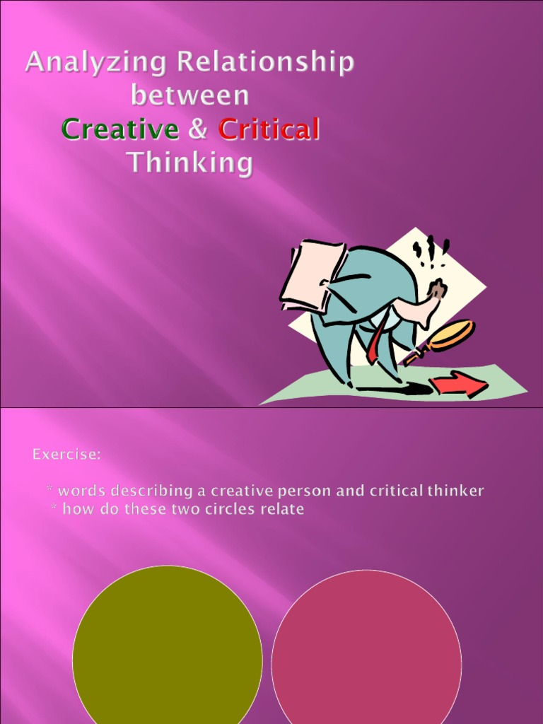 what are the connections between critical thinking and creativity How to promote creative thinking creative thinking is implicit in many cooperative games and make connections between disparate bits of information.