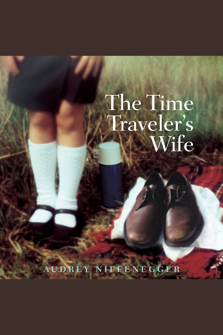 The Time Traveler's Wife by Audrey Niffenegger, Fred ...