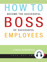 How to Become the Successful Boss of Successful Employees