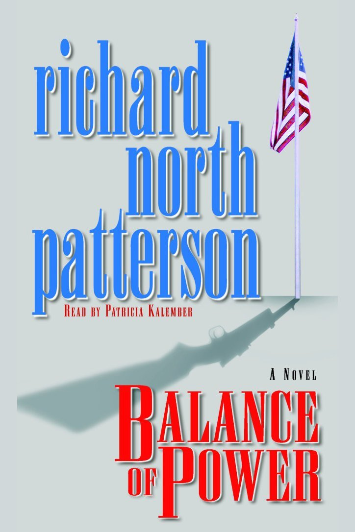 Balance Of Power By Richard North Patterson And Patricia Kalember By