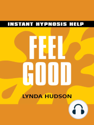Feel Good - Instant Hypnosis Help