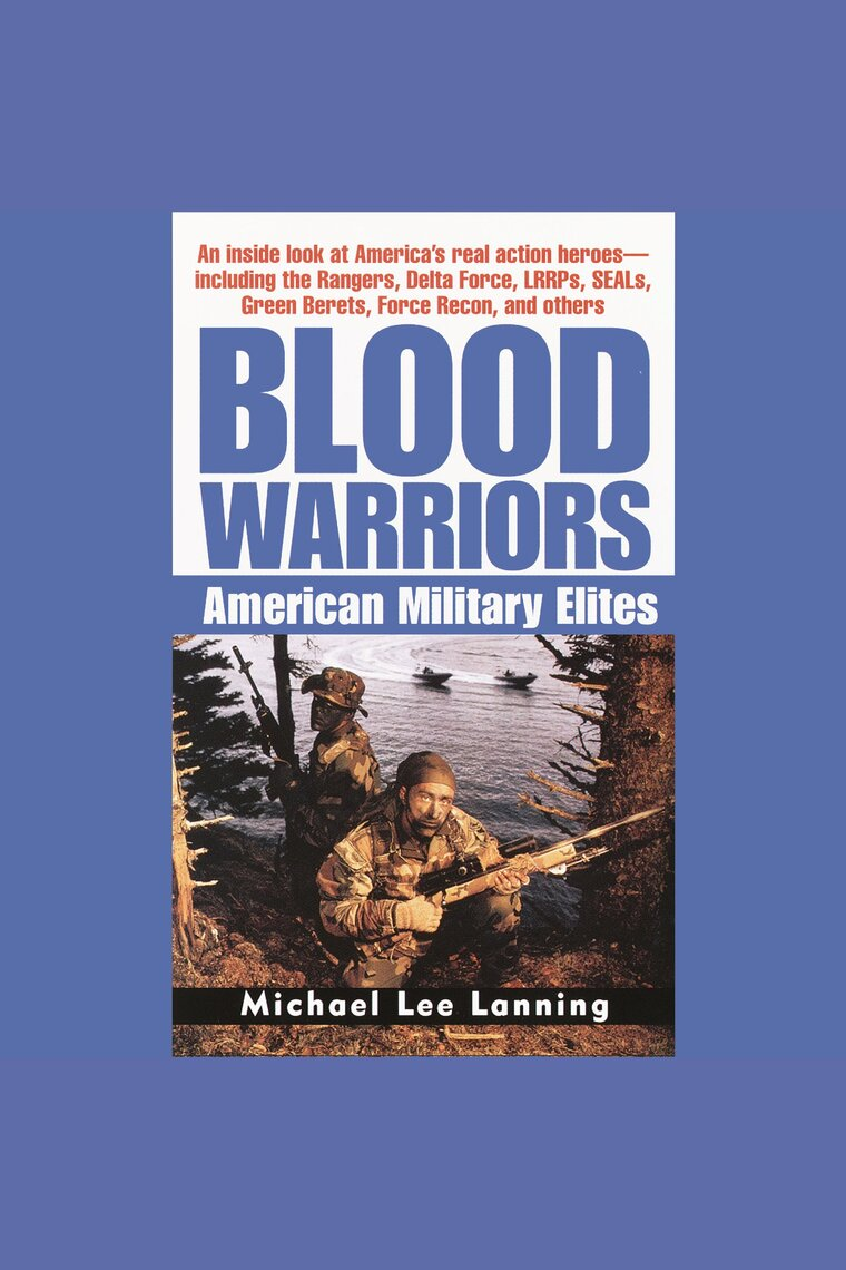 Blood Warriors by Col  Michael Lee Lanning and L J  Ganser