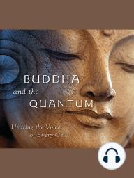 Buddha and the Quantum