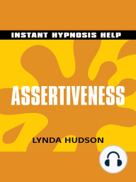 Assertiveness - Instant Hypnosis Help