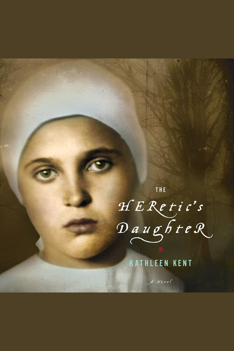 The Heretic's Daughter by Kathleen Kent and Mare Winningham - Listen Online