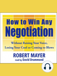 How to Win Any Negotiation