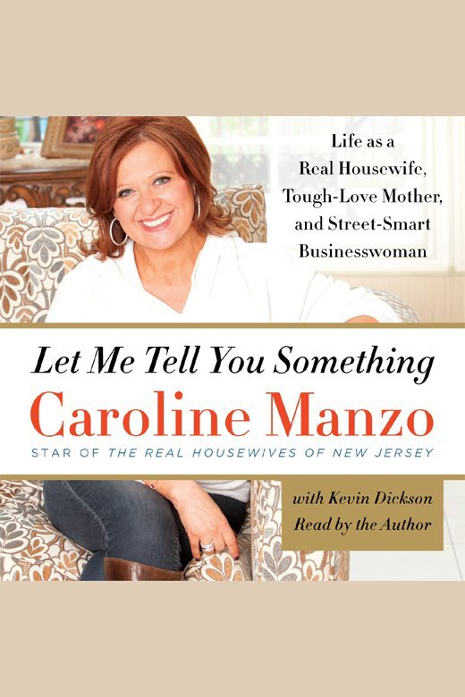 Let Me Tell You Something By Caroline Manzo By Caroline Manzo
