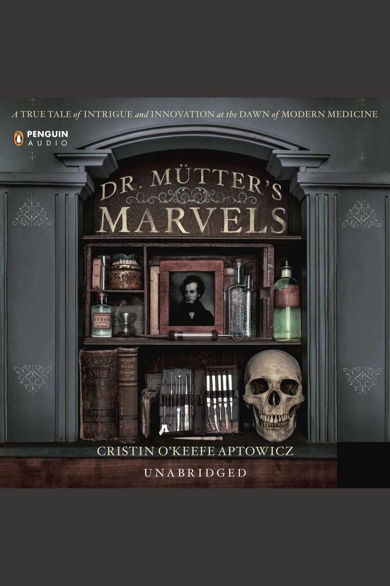 Dr  Mutter's Marvels by Cristin O'Keefe Aptowicz and Erik Singer - Listen  Online