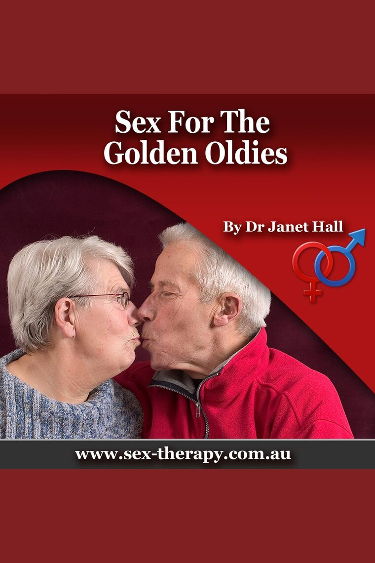 Sex for the Golden Oldies by Dr. Janet Hall - Audiobook