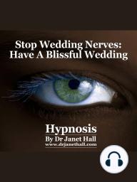 Stop Wedding Nerves