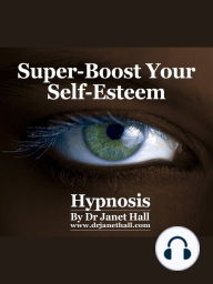 Super-Boost Your Self Esteem