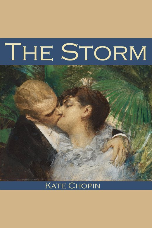"an analysis of the storm by kate chopin Discuss the title and setting of the storm by kate chopin ""the storm"" by kate chopin takes place in southern louisiana it is possible to tell the setting."