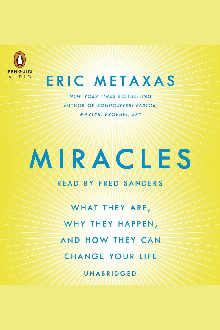 Miracles by Eric Metaxas and Fred Sanders by Eric Metaxas and Fred Sanders  - Listen Online