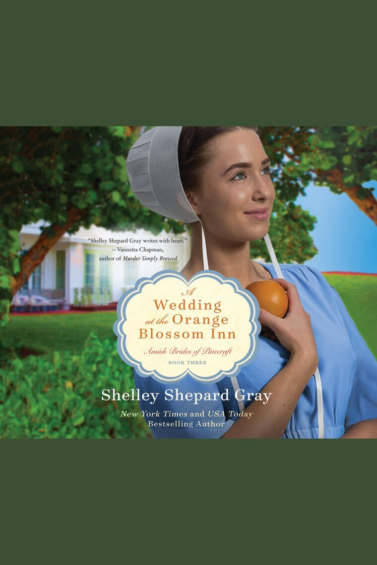 A Wedding at the Orange Blossom Inn by Shelley Shepard Gray and Tavia  Gilbert by Shelley Shepard Gray and Tavia Gilbert - Listen Online