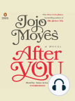 After You: A Novel - Read book online for free with a free trial.