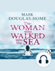 The Woman Who Walked into the Sea Free download PDF and Read online