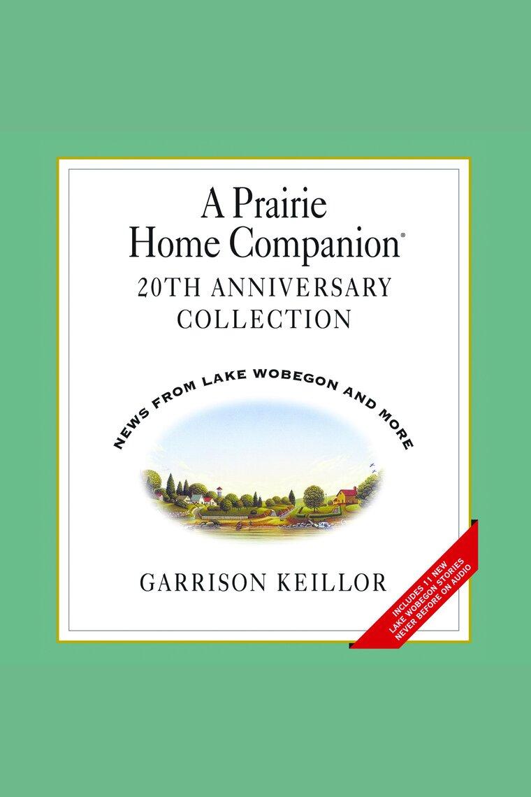 A Prairie Home Companion 20th Anniversary by Garrison Keillor and Ensemble  Cast - Listen Online