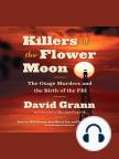 Libro de audio, Killers of the Flower Moon: The Osage Murders and the Birth of the FBI - Escuche libros de audio gratis con una prueba gratuita.