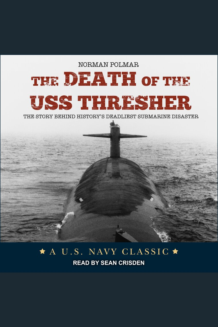 The Death of the USS Thresher by Norman Polmar and Sean Crisden by Norman  Polmar and Sean Crisden - Listen Online
