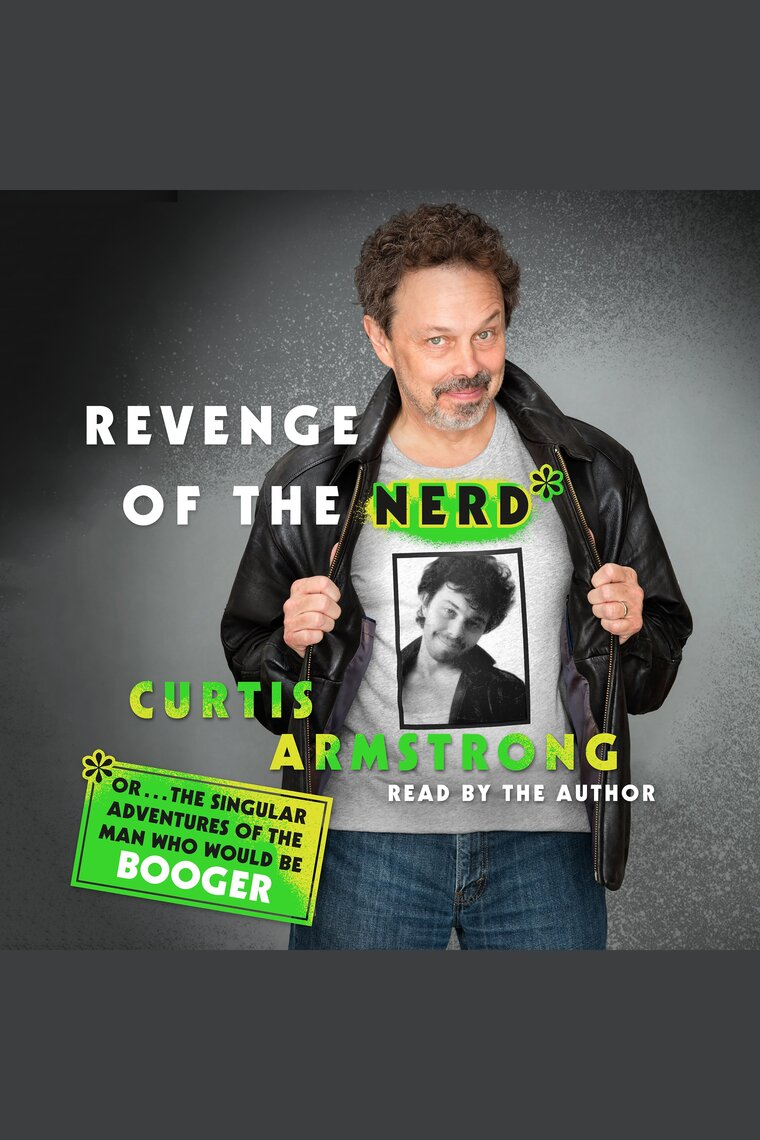 Revenge of the Nerd: Or...the Singular Adventures of the Man Who Would Be BoogerRevenge of the Nerd: Or...the Singular Adventures of the Man Who Would Be Booger
