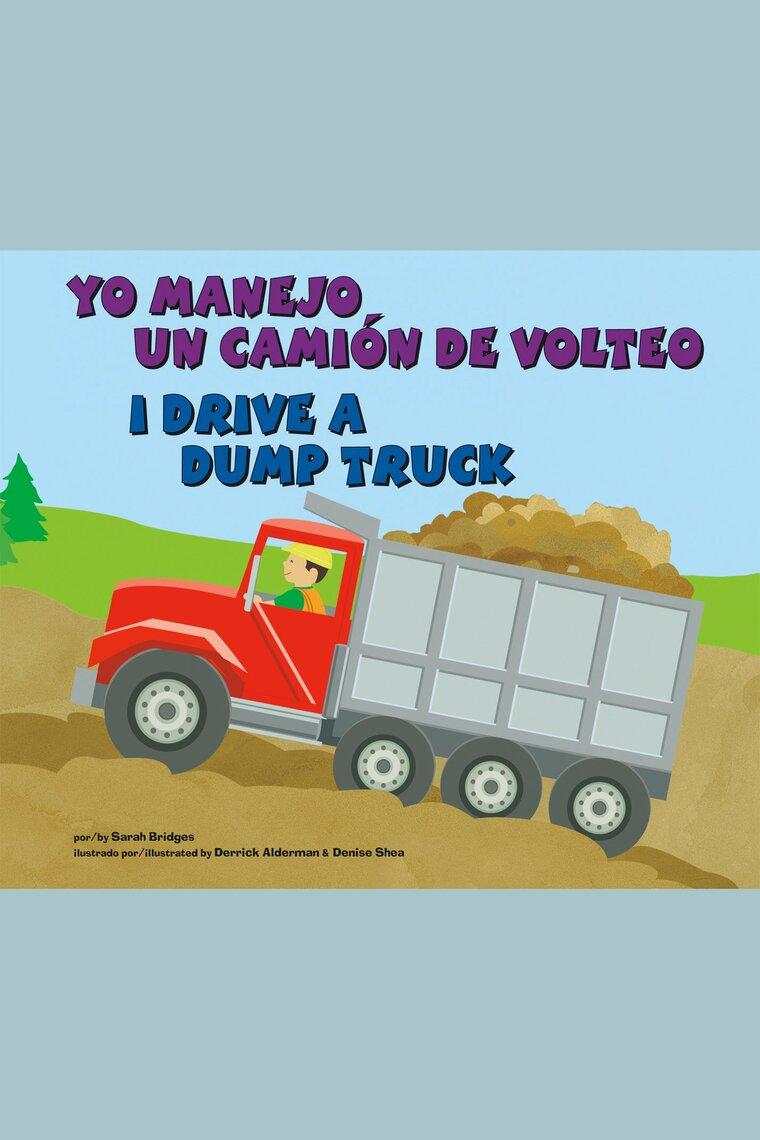 Yo Manejo Un Camión De Volteoi Drive A Dump Truck авторы Sarah Bridges Phd и Various Narrators слушать онлайн