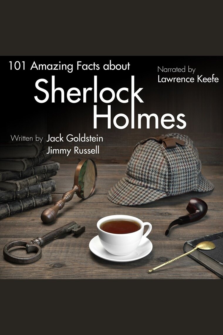 101 Amazing Facts about Sherlock Holmes by Jack Goldstein, Jimmy Russell,  and Lawrence Keefe - Listen Online