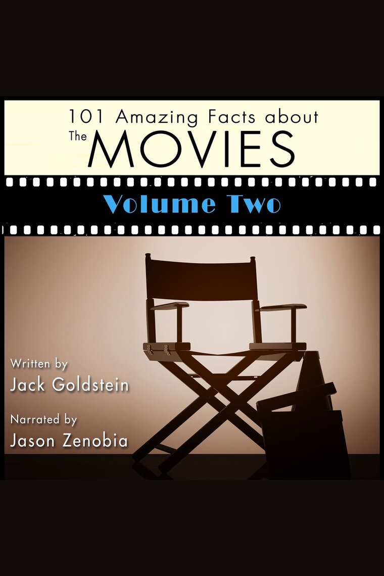 101 Amazing Facts about the Movies - Volume 2 by Jack Goldstein and Jason  Zenobia - Listen Online