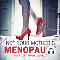 Ep.056 - What is Functional Medicine?: Not Your Mother's Menopause - making hormones make sense with Dr. Fiona Lovely