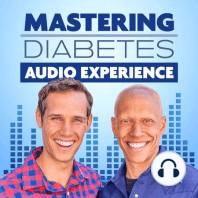 How John Reversed Symptoms of Insulin Resistance in Just 3 Days – E20: Welcome to the Mastering Diabetes Audio Experienc…