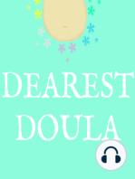 Dearest Doula Podcast Season 2, Episode 07