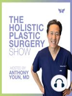 Cutting Edge Plastic Surgery for Men with Dr. Doug Steinbrech - Holistic Plastic Surgery Show #64