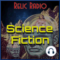 An Hour Of Ellison: This week's Relic Radio Science Fiction features two stories written by Harlan Ellison. First is Mindwebs with Paingod, their broadcast from March 16, 1977. That's followed by Wanted In Surgery from SF 68. That adaptation aired March 29, 1968.