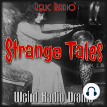 Evil Eye by The Weird Circle: On this week's episode of Strange Tales, The Weird Circle give us the Evil Eye. This story first aired sometime in 1944. Download StrangeTales462