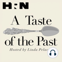 Episode 93: Downton Abbey: Hooked on Downton Abbey? Curious what food was like during the Edwardian Period? Tune in to an especially historic episode of A Taste of the Past with Linda Pelaccio as she is joined by Cathy Kaufman, chair of the Culinary Historians of New York. Find out