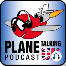Episode 264 - Too Young to Retire!: Plane Talking UK Podcast Episode 264 Aviation News Radio Show with Carlos, Nev, Armando, Mila and Matt