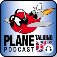 """Episode 224 - Taking one for the """"Juroff"""" team.: Plane Talking UK Podcast Episode 224 Aviation News Radio Show with Carlos, Nev and Matt"""