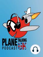 Plane Talking UK Podcast Episode 191