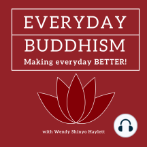 Everyday Buddhism 21 - Tibetan Buddhism: There is Only One Dharma: Gurus, Empowerments, Visualization ... Oh My!