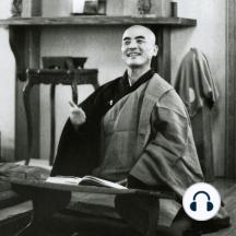 Fukanzazengi: Dogen's Universal Recommendation for Zazen: Fukanzazengi Lecture 5: On Dogen's Fukanzazengi, Universal Recommendation for Zazen