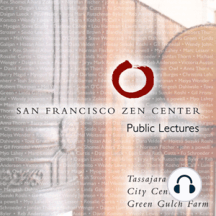 A Reason To Be Together: Public lectures given at San Francisco Zen Center