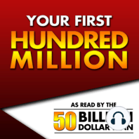 Your First Hundred Million | Episode 9 Part 1: CHAPTER 9: Offering Lenders the Chance to Finance Your Dream