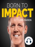 ADHD, Addiction, & Massive Success, Feat. Grant Cardone, with Joel Marion – BTI 15