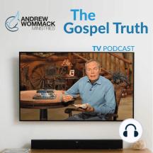 Gospel Truth TV - June 13, 2019: Discover the Keys to Staying Full of God - Episode 19
