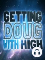 Ep 186 Vanessa Johnston & Greg Proops | Getting Doug with High