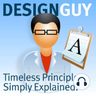 Design Guy, Episode 4, How Design Begins: Download Episode 4 Design guy here. Welcome to the show. This is the program that explores timeless principles of design and explains them simply. Last episode we explored Graphic Design. We laid out a basic definition first by clarifying it's difference
